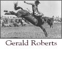Gerald Roberts Twice All-Around World Champion Rodeo Cowboy.